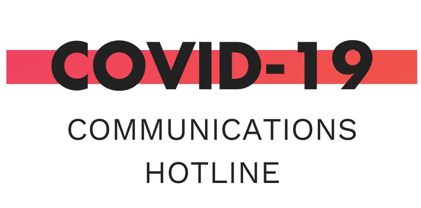 COVID-19 Communications Hotline