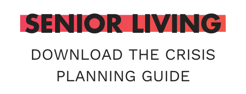 Senior Living - Download the Crisis Planning Guide